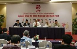 Đại hội đồng cổ đông thường niên VPF 2014: V.League có tân Trưởng ban tổ chức