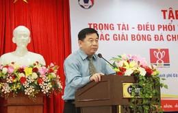 """Trưởng Ban trọng tài Nguyễn Văn Mùi: """"Trọng tài cần nỗ lực hơn nữa trong giai đoạn tới của mùa giải"""""""