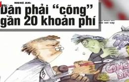"""Điểm báo 20/7: Người dân Nghệ An phải """"cõng"""" gần 20 khoản phí"""