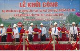 Khởi công cầu vượt tại nút giao Cổ Linh - cầu Vĩnh Tuy