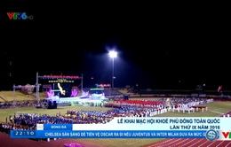 Lễ khai mạc Hội khỏe Phù Đổng toàn quốc lần thứ 9 năm 2016