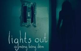 """Lights Out khiến nhiều fan phim kinh dị """"phát khiếp"""""""