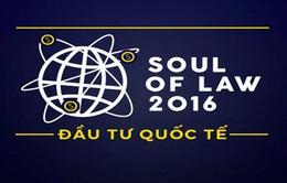 Soul of Law 2016 - Sân chơi bổ ích cho các sinh viên yêu luật