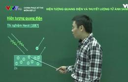 Ôn tập môn Vật lý: Hiện tượng quang điện và thuyết lượng tử ánh sáng