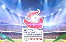 Chờ đợi sự hấp dẫn của giải bóng đá Toyota Mekong Cup 2016