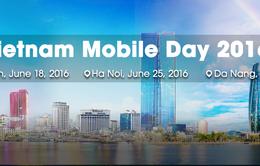 """Vietnam Mobile Day 2016: Sẵn sàng trước """"cơn lốc"""" công nghệ di động mới"""