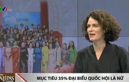 Việt Nam sẽ hoàn thành mục tiêu bình đẳng giới với 35% đại biểu Quốc hội là nữ