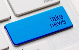 Đối phó vấn nạn tin giả mạo - Cách nào?