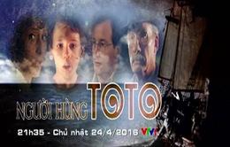 """Đón xem phim cuối tuần """"Người hùng Toto"""" (21h35, VTV1)"""