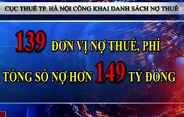 Hà Nội tiếp tục công khai danh sách 152 đơn vị nợ thuế