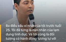 MC Phan Anh bất ngờ tiết lộ từng là nạn nhân bị lạm dụng tình dục