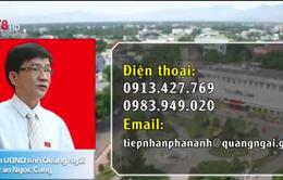Chủ tịch UBND Quảng Ngãi công khai số điện thoại nhận phản ánh