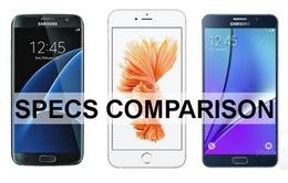Galaxy S7 edge, Note 5, iPhone 6s Plus: Đi tìm sự khác biệt