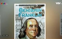 Benjamin Franklin - Tác phẩm kinh điển trong nền văn học Mỹ
