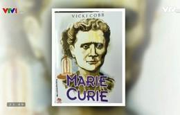 Marie Curie - Nữ bác học xuất sắc nhất thế giới