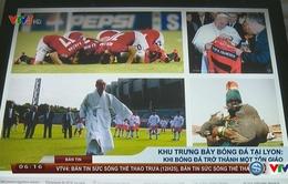 Khu trưng bày bóng đá tại Lyon (Pháp): Khi bóng đá trở thành một tôn giáo