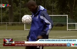 Những tài năng bóng đá gốc Phi mơ về EURO 2016