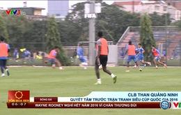 VIDEO: CLB Than Quảng Ninh đặt quyết tâm cao trước trận Siêu cúp Quốc gia