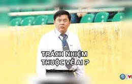 Trách nhiệm của Trưởng ban trọng tài Nguyễn Văn Mùi ở đâu?