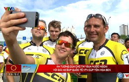 Ấn tượng của các tay đua nước ngoài với giải xe đạp quốc tế VTV - Cúp Tôn Hoa Sen 2016