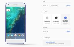 """Google Pixel XL phiên bản 128GB đã """"cháy hàng"""" trên Google Store"""