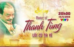 Sol Vàng - Nhạc sĩ Thanh Tùng: Lối cũ ta về (20h, VTV9)