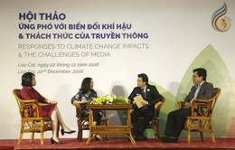 Ứng phó với biến đổi khí hậu: Trách nhiệm lớn của truyền thông