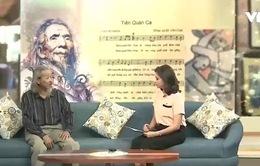 """Vì sao gia đình cố nhạc sĩ Văn Cao hiến tặng ca khúc """"Tiến quân ca""""?"""