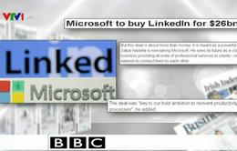 Microsoft mua lại LinkedIn - Tâm điểm báo chí quốc tế ngày 15/6