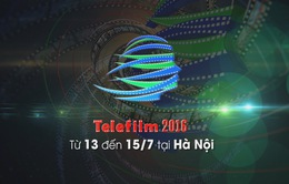 Telefilm 2016 hứa hẹn sôi động trong 3 ngày 13-15/7