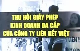 Bộ Công Thương rút giấy phép bán hàng đa cấp của Liên kết Việt