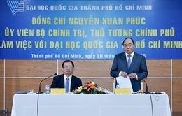 TTg Nguyễn Xuân Phúc: ĐHQG TP.HCM phải là nơi khởi nguồn những ước mơ khởi nghiệp