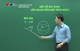 Hướng dẫn giải bài toán liên quan đến mặt tròn xoay