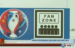 Euro 2016 cùng VTV: Thành phố Bordeaux sẵn sàng cho ngày hội bóng đá lớn nhất châu Âu