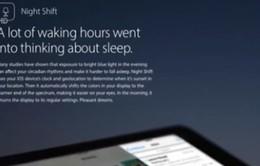 Night Shift giúp người dùng iOS dễ ngủ hơn