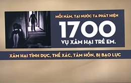 Việt Nam phát hiện 1.700 vụ xâm hại trẻ em mỗi năm