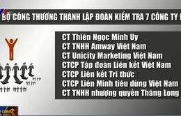 """Bộ Công Thương sẽ kiểm tra 7 """"đại gia"""" đa cấp tại Việt Nam"""