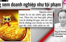"""Ông Lê Mạnh Hà: """"Đừng xem doanh nghiệp như tội phạm"""""""