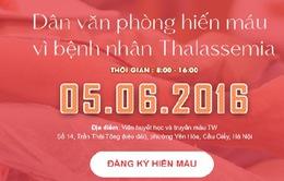 Ngày 5/6, tham gia hiến máu vì bệnh nhân Thalassemia