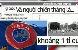 Vòng chung kết EURO 2016: UEFA sẽ bỏ túi gần 1 tỉ Euro?