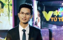"""""""Việc tử tế"""" phiên bản mới lên sóng số đầu tiên (16h30, VTV1)"""