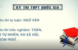 Những đổi mới quan trọng của kỳ thi THPT và tuyển sinh ĐH, CĐ năm 2017