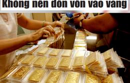 """Điểm báo 18/7: """"Không nên dồn vốn vào vàng"""""""