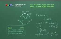 Giải toán dao động điều hòa bằng chuyển động tròn đều