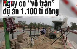 """Xe bus nhanh BRT: Nguy cơ """"vỡ trận"""" dự án 1.100 tỷ đồng"""