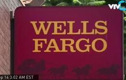 Mỹ chính thức điều tra chiến lược bán hàng của Wells Fargo