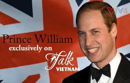 Cơ hội giao lưu với Hoàng tử William trong chương trình Talk Vietnam