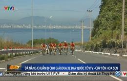 Đà Nẵng tích cực chuẩn bị cho giải xe đạp quốc tế VTV Cup Tôn Hoa Sen 2016
