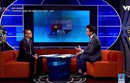 Hợp tác thương mại, đầu tư Việt - Mỹ: Hai bên cùng có lợi