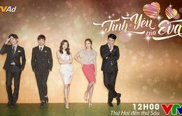 Phim mới Hàn Quốc trên VTV3: Tình yêu của Eva